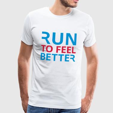 Run To Feel Better - Mannen Premium T-shirt