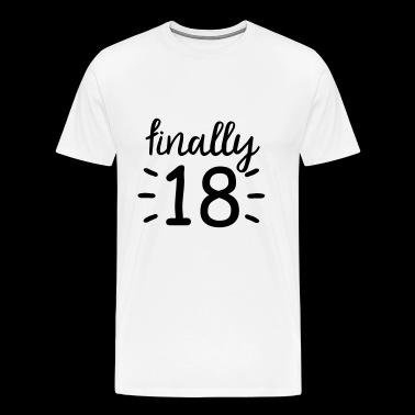 finally 18! finally 18th birthday - Men's Premium T-Shirt