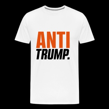 ANTI TRUMP - Men's Premium T-Shirt