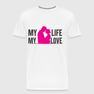 MY LIFE MY LOVE - Premium T-skjorte for menn