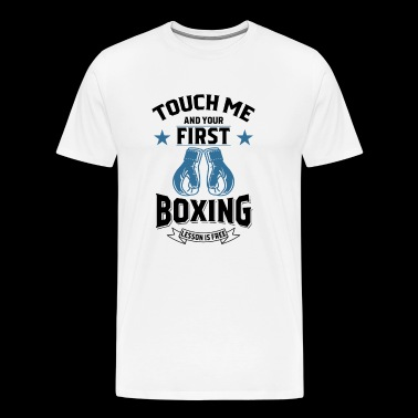 Touch Me and Your First Boxing Lesson is Free - Men's Premium T-Shirt