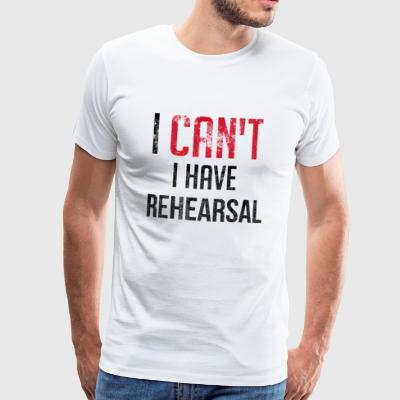 I Can not I Have Repetition Musical Musician - Mannen Premium T-shirt