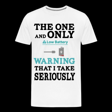 The one and only warning that I wake seriously - Men's Premium T-Shirt