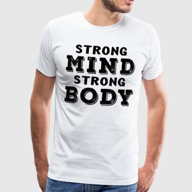 Strong mind strong body - Men's Premium T-Shirt