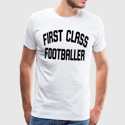 First Class Footballer - Men's Premium T-Shirt