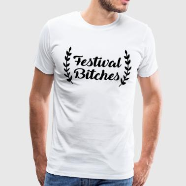 Festival Bitches - Bitch - Festivals - Party - Men's Premium T-Shirt