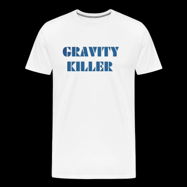 Gravity Killer - T-shirt Premium Homme