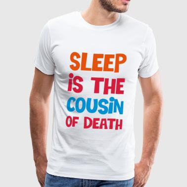 SLEEP IS THE COUSIN OF DEATH - NAS - Men's Premium T-Shirt