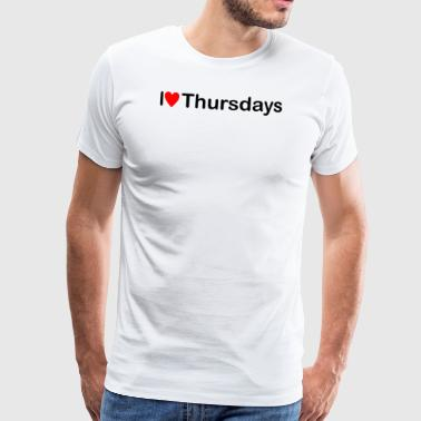 Thursday | I love Thursdays - Men's Premium T-Shirt