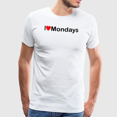 Monday | I love Mondays - Men's Premium T-Shirt