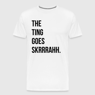 The Ting Goes Skrah, Mans Not Hot Shirt - Premium T-skjorte for menn