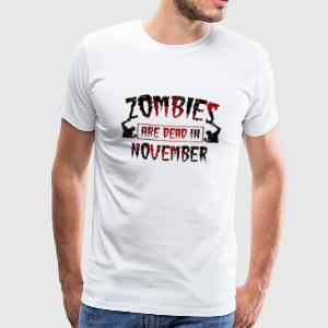 Zombies are dead in november - Birthday Birthday - Men's Premium T-Shirt