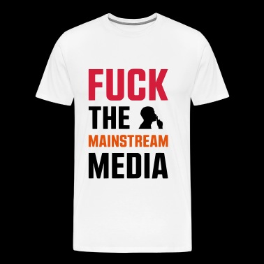 FUCK THE MAINSTREAM MEDIA - Männer Premium T-Shirt