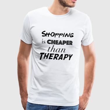 shopping cheaper than therapy - T-shirt Premium Homme