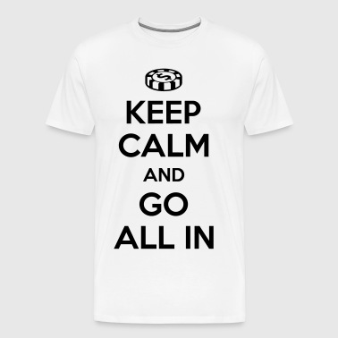 Poker: Keep calm and go all in - T-shirt Premium Homme