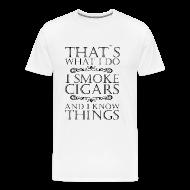 ZIGARREN RAUCHER THATS WHAT I DO CIGARS SHIRT   Männer Premium T Shirt