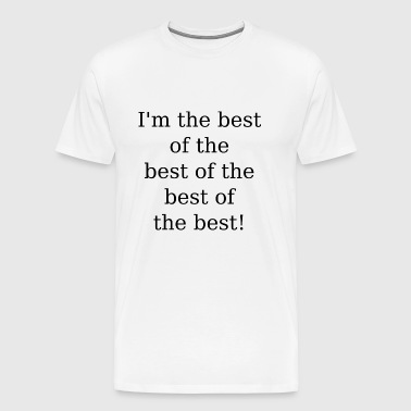 best of the best .. - Men's Premium T-Shirt