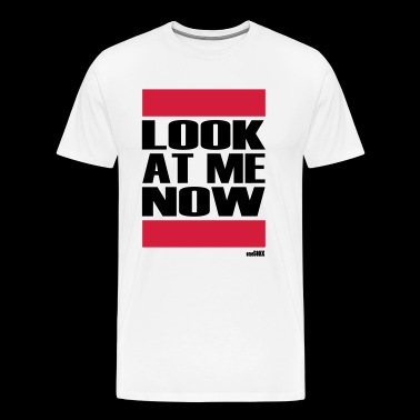 LOOK AT ME NOW - Männer Premium T-Shirt
