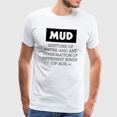 Mud - Definition - Männer Premium T-Shirt