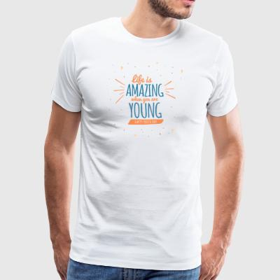 life is amazing when you are young - Men's Premium T-Shirt