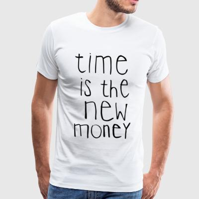 time is the new money - Men's Premium T-Shirt