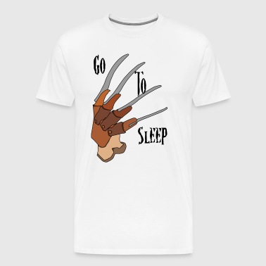 Go To Sleep - tribute to Freddy Krueger - Men's Premium T-Shirt