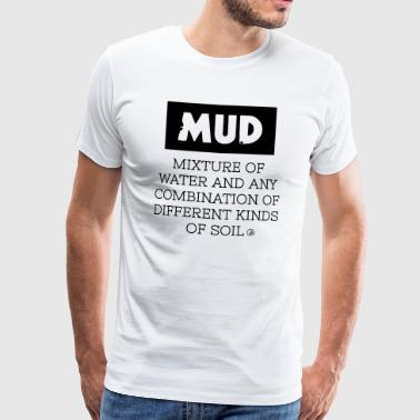Mud - definition - Men's Premium T-Shirt