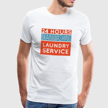 Brainwashing- 24 hours laundry service - Men's Premium T-Shirt