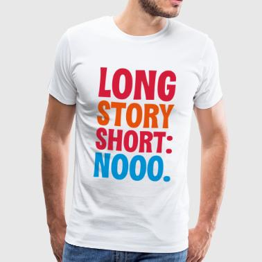 LONG STORY SHORT - HELL / FUCK NO - Männer Premium T-Shirt
