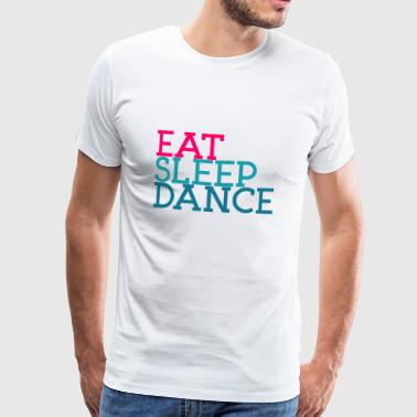 Eat Sleep Dancing - Men's Premium T-Shirt