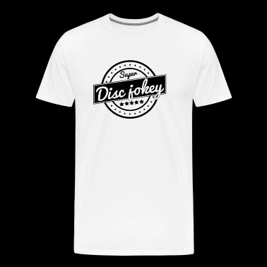 Super Disc Jockey DJ - T-shirt Premium Homme