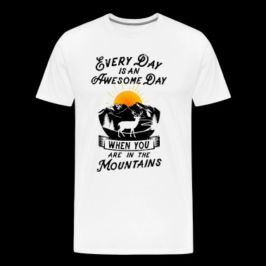 Every day is an awesome day when you are mountains - Männer Premium T-Shirt