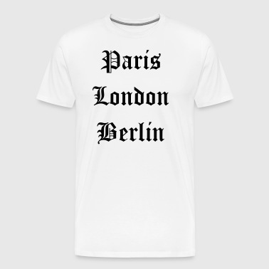 Paris London Berlin - Men's Premium T-Shirt