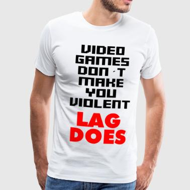 videos games dont make you violent gamer zocker - Männer Premium T-Shirt
