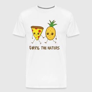 Pizza and pineapple. Fuck the haters - Men's Premium T-Shirt