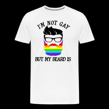 I'm not gay but my beard is - Men's Premium T-Shirt
