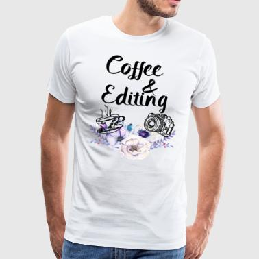 Coffee and Editing - Männer Premium T-Shirt
