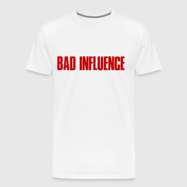 BATH INFLUENCE - Bad influence - Men's Premium T-Shirt