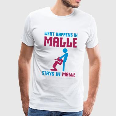 Malle what happens there - Männer Premium T-Shirt