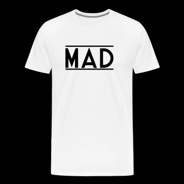 MAD - Men's Premium T-Shirt