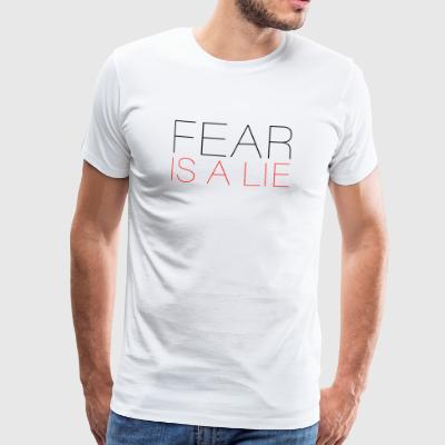 Fear is a Lie - Men's Premium T-Shirt