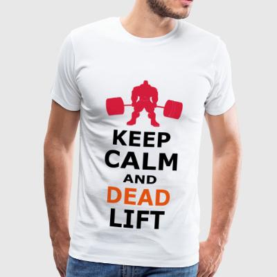 KEEP CALM AND DEADLIFT - Männer Premium T-Shirt
