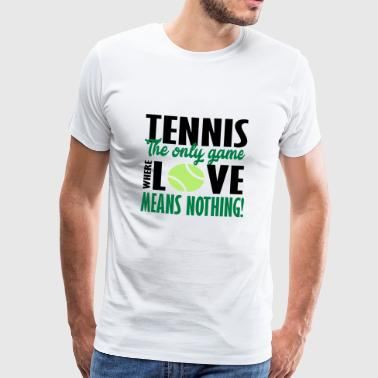 tennis the only game - Men's Premium T-Shirt