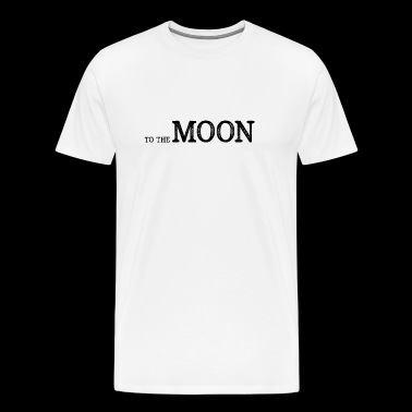 To The Moon - To the moon - Men's Premium T-Shirt