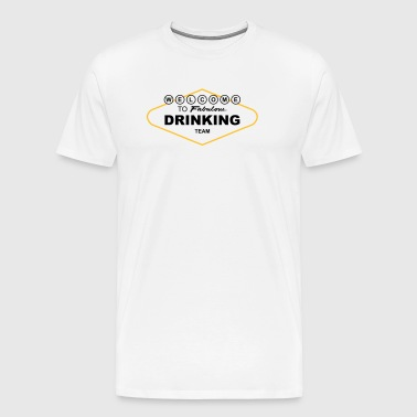 Welcome to fabulous Drinking Team - Männer Premium T-Shirt