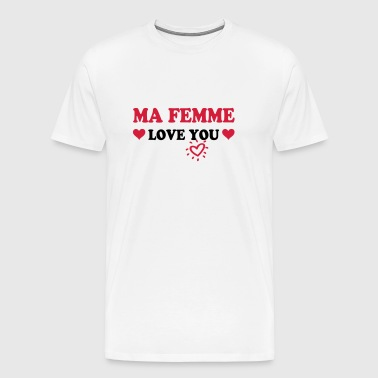 Ma femme love you - Mannen Premium T-shirt