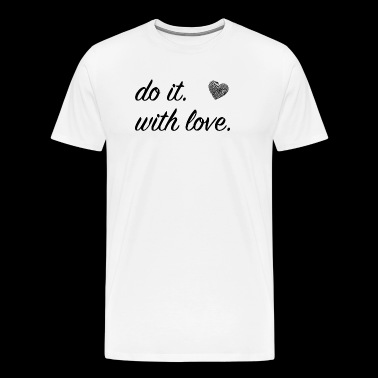 do it with love lettering with heart black - Men's Premium T-Shirt
