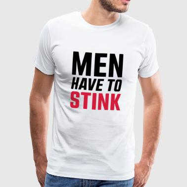 MEN HAVE TO STINK - SIMPLE - Mannen Premium T-shirt