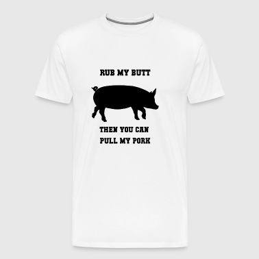 Rub my butt - Men's Premium T-Shirt