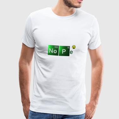 NOPE - Cool Chemie Element Statement - Männer Premium T-Shirt